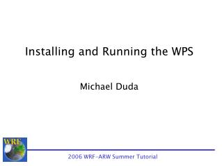 Installing and Running the WPS