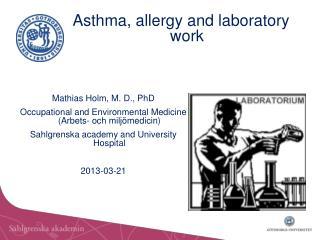 Mathias Holm, M. D., PhD Occupational and Environmental Medicine (Arbets- och miljömedicin)