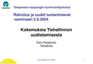 Tampereen kaupungin hyvinvointipalvelut Rahoitus ja uudet tuotantotavat -seminaari 2.9.2004