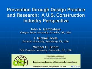 Prevention through Design Practice and Research:  A U.S. Construction Industry Perspective