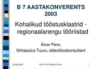 B 7 AASTAKONVERENTS 2003