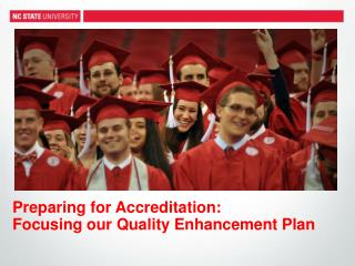 Preparing for  Accreditation:   Focusing our Quality Enhancement Plan