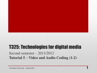 T325: Technologies for digital media