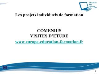 Les projets individuels de formation  COMENIUS VISITES D'ETUDE  europe-education-formation.fr