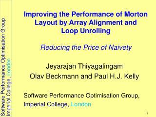 Jeyarajan Thiyagalingam Olav Beckmann and Paul H.J. Kelly