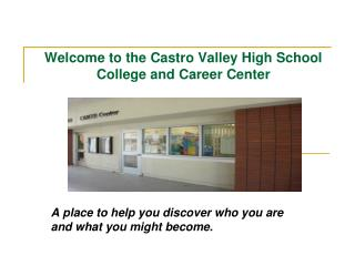 Welcome to the Castro Valley High School College and Career Center