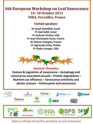 6th European Workshop on Leaf Senescence 14 -18 October 2013 INRA ,  Versailles,  France
