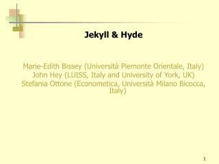 Jekyll & Hyde Marie-Edith Bissey (Università Piemonte Orientale, Italy)