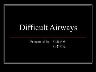 Difficult Airways