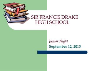 SIR FRANCIS DRAKE      HIGH SCHOOL