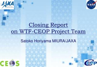 Closing Report  on WTF-CEOP Project Team