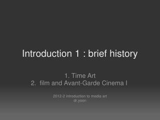 Introduction 1 : brief history