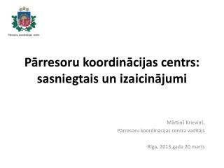 Pārresoru koordinācijas centrs: sasniegtais un izaicinājumi