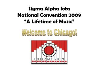 Sigma Alpha Iota  National Convention 2009 �A Lifetime of Music�