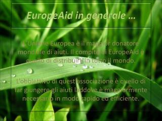 EuropeAid  in generale …