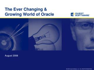 The Ever Changing & Growing World of Oracle