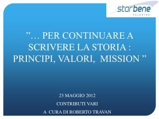 23 MAGGIO 2012 CONTRIBUTI VARI  A  CURA DI ROBERTO TRAVAN