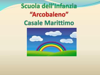 """Scuola dell'Infanzia  """"Arcobaleno"""" Casale Marittimo"""