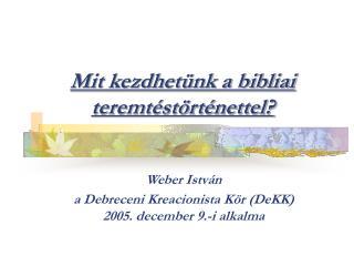 Mit kezdhet nk a bibliai teremt st rt nettel