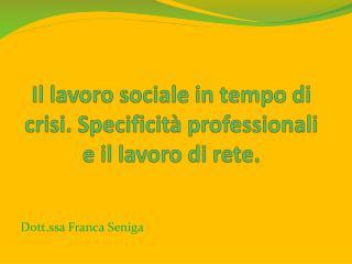 Il lavoro sociale in tempo di crisi. Specificità professionali e il lavoro di rete.