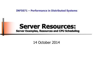 Server Resources: Server Examples, Resources and CPU Scheduling