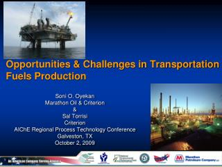 Opportunities & Challenges in Transportation Fuels Production