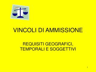 VINCOLI DI AMMISSIONE