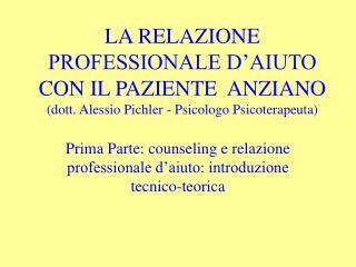Prima Parte: counseling e relazione professionale d'aiuto: introduzione tecnico-teorica