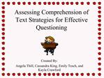 Assessing Comprehension of Text Strategies for Effective Questioning