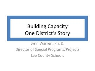Building Capacity One District's Story