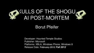 SKULLS OF THE SHOGUn AI POST-MORTEM