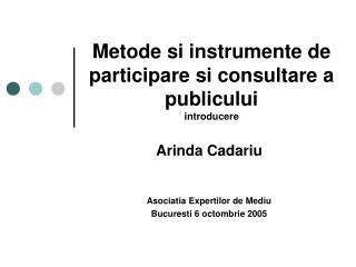 Metode si instrumente de  participare si consultare a publicului  introducere