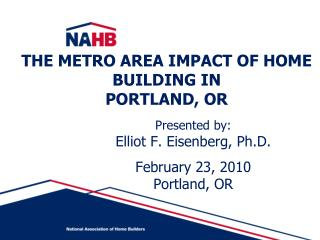 THE METRO AREA IMPACT OF HOME BUILDING IN  PORTLAND, OR