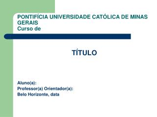 PONTIF�CIA UNIVERSIDADE CAT�LICA DE MINAS GERAIS Curso de