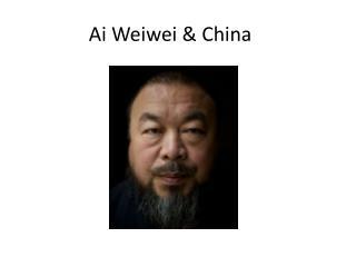 Ai Weiwei & China