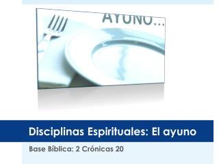 Disciplinas Espirituales: El ayuno