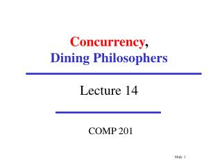 Concurrency , Dining Philosophers Lecture 14