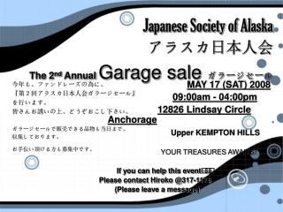 Japanese Society of Alaska アラスカ日本人会 The 2 nd  Annual  Garage sale  ガラージセール