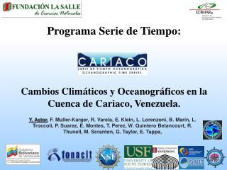 Programa Serie de Tiempo:  Cambios Climáticos y Oceanográficos en la Cuenca de Cariaco, Venezuela.