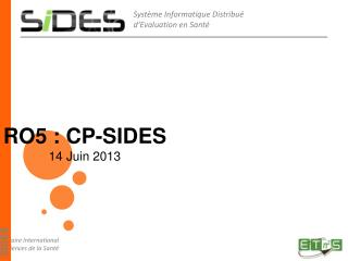 RO5 : CP-SIDES 14 Juin 2013