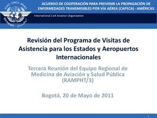 Revisión del Programa de Visitas de Asistencia para los Estados y Aeropuertos Internacionales