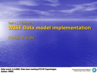 Task  4.1, Milestone 1 WISE Data model implementation STATUS OF WORK