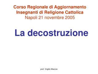 Corso Regionale di Aggiornamento  Insegnanti di Religione Cattolica Napoli 21 novembre 2005