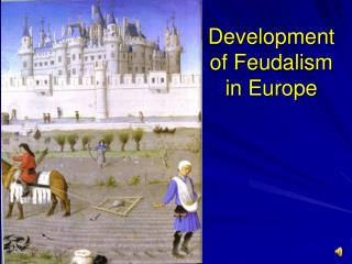 Development of Feudalism in Europe