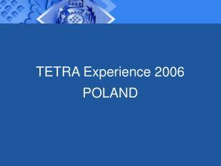 TETRA Experience 2006 POLAND