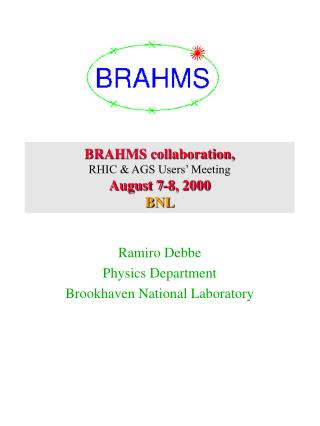 BRAHMS collaboration, RHIC & AGS Users' Meeting  August 7-8, 2000 BNL