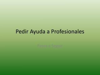 Pedir Ayuda a Profesionales