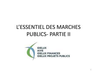 L'ESSENTIEL DES MARCHES PUBLICS- PARTIE II