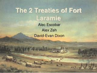 The 2 Treaties of Fort Laramie