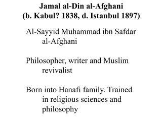 Al-Sayyid Muhammad ibn Safdar al-Afghani Philosopher, writer and Muslim revivalist